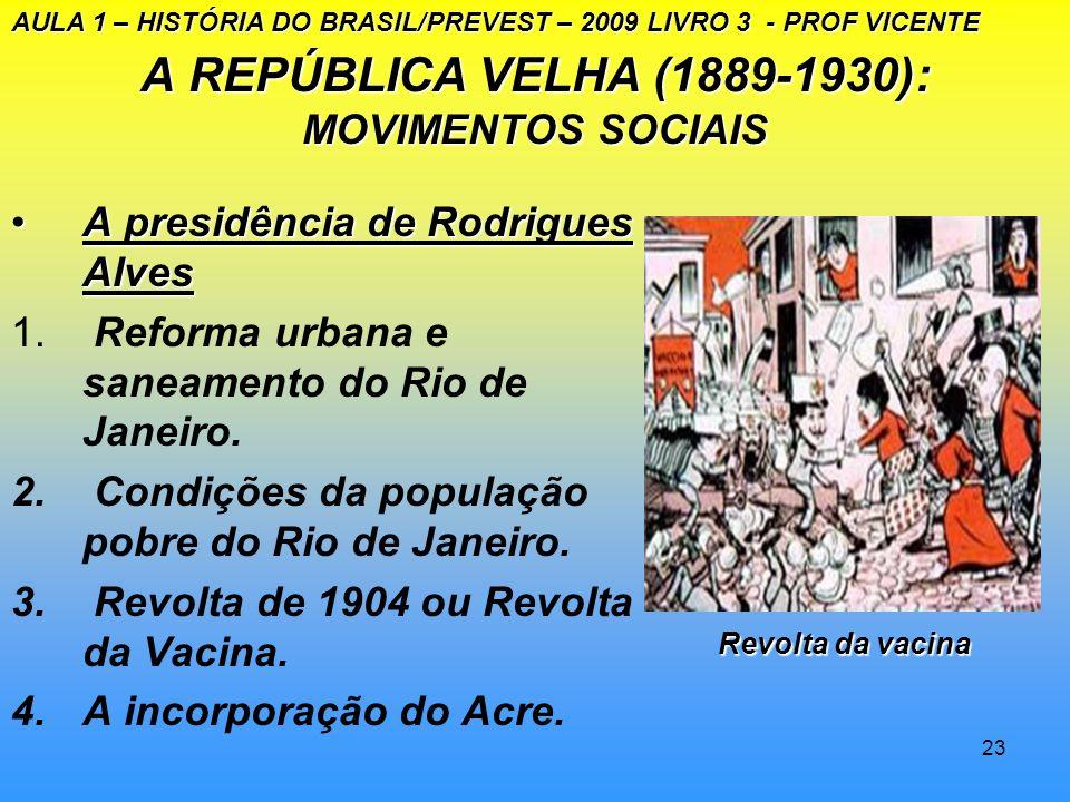 22 A REPÚBLICA VELHA (1889–1930): MOVIMENTOS SOCIAIS 1.O domínio da oligarquias(1894-1899) - presidência de Prudente de Morais - presidência de Pruden