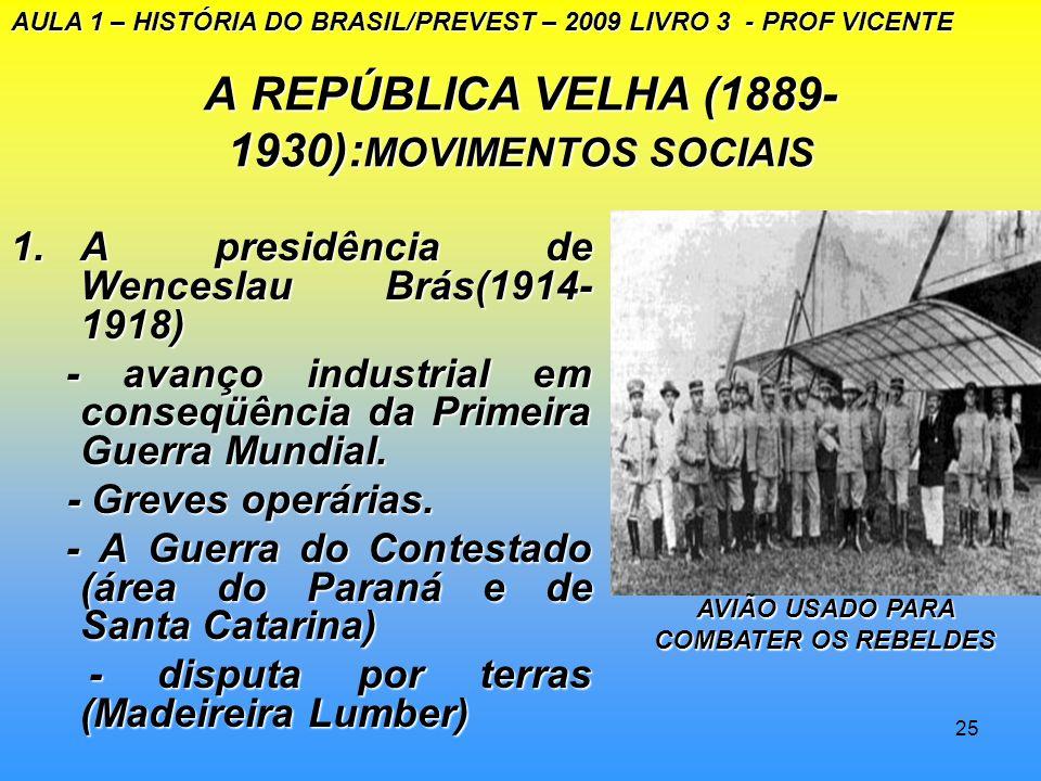 24 A REPÚBLICA VELHA (1889 – 1930): MOVIMENTOS SOCIAIS 1.A presidência de Hermes da Fonseca - a Política das Salvações - a Política das Salvações #DER