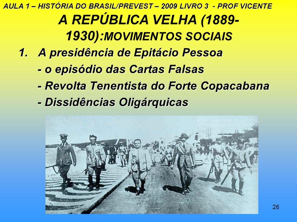 25 A REPÚBLICA VELHA (1889- 1930): MOVIMENTOS SOCIAIS 1.A presidência de Wenceslau Brás(1914- 1918) - avanço industrial em conseqüência da Primeira Gu