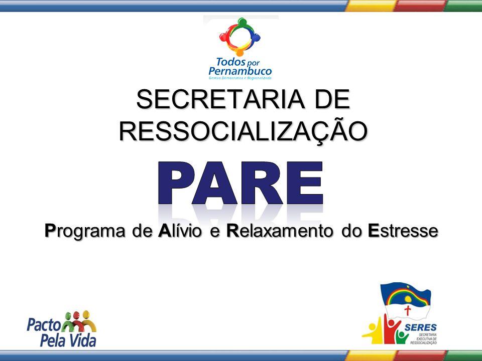SECRETARIA DE RESSOCIALIZAÇÃO Programa de Alívio e Relaxamento do Estresse