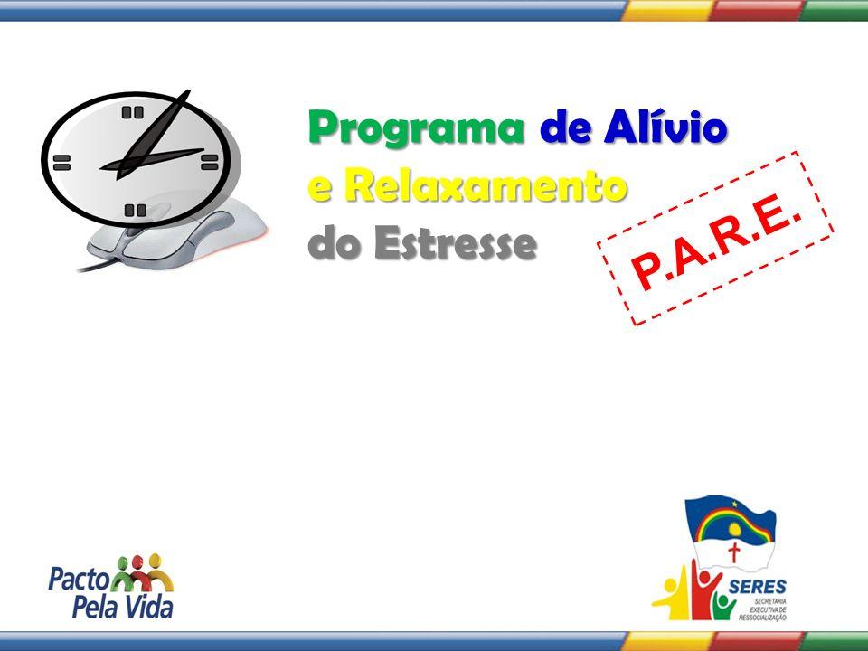 Programa de Alívio e Relaxamento do Estresse P.A.R.E.