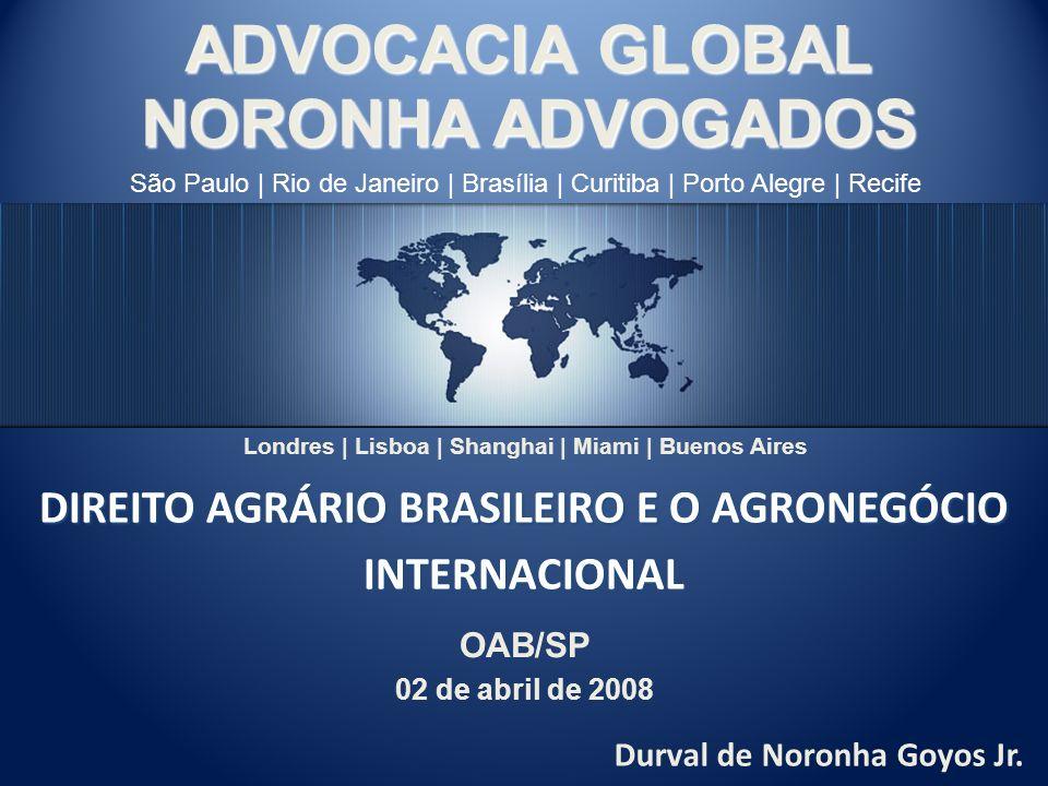 NORONHA ADVOGADOS O agronegócio brasileiro hoje Cerca de 1/3 do PIB Cerca de 1/3 do PIB 40% dos empregos 40% dos empregos 38,8% das exportações 38,8% das exportações