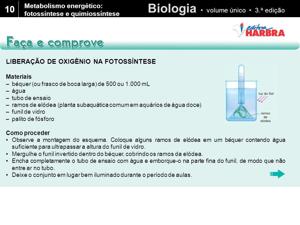Biologia volume único 3.ª edição 10 Metabolismo energético: fotossíntese e quimiossíntese LIBERAÇÃO DE OXIGÊNIO NA FOTOSSÍNTESE Materiais –béquer (ou