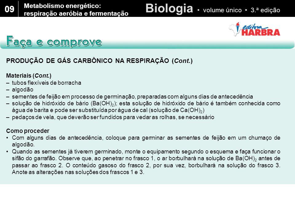Biologia volume único 3.ª edição 09 1.Escreva a reação do Ba(OH) 2 com o CO 2 e descubra qual a substância responsável pela alteração da aparência das soluções.