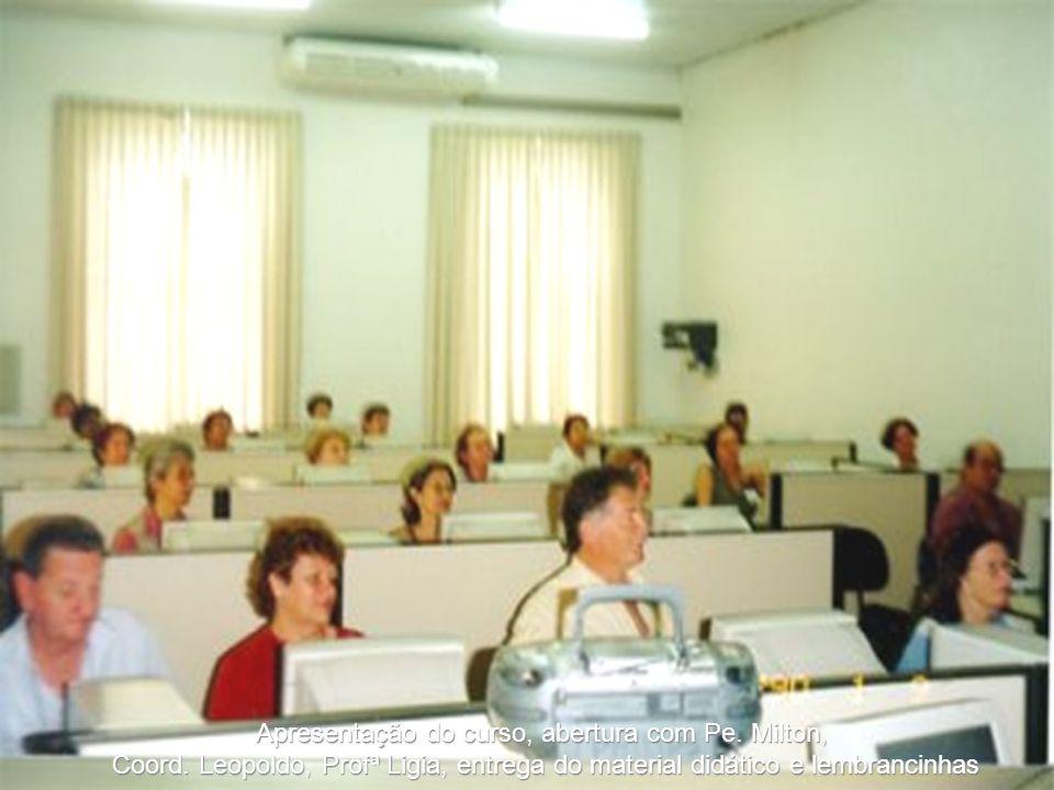 Apresentação do curso, abertura com Pe. Milton, Coord.