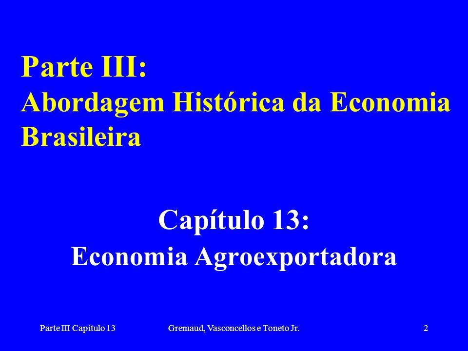 Parte III Capítulo 13Gremaud, Vasconcellos e Toneto Jr.23 As Origens da Indústria Brasileira (2) A origem do capital industrial é um vazamento do capital cafeeiro e ela surge para atender as necessidades da economia cafeeira.