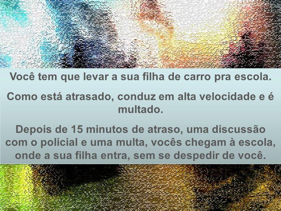 Prado Slides – Cidreira / RS Contrariado e resmungando, você vai mudar de camisa. Quando volta, encontra a sua filha chorando mais ainda, e ela acaba