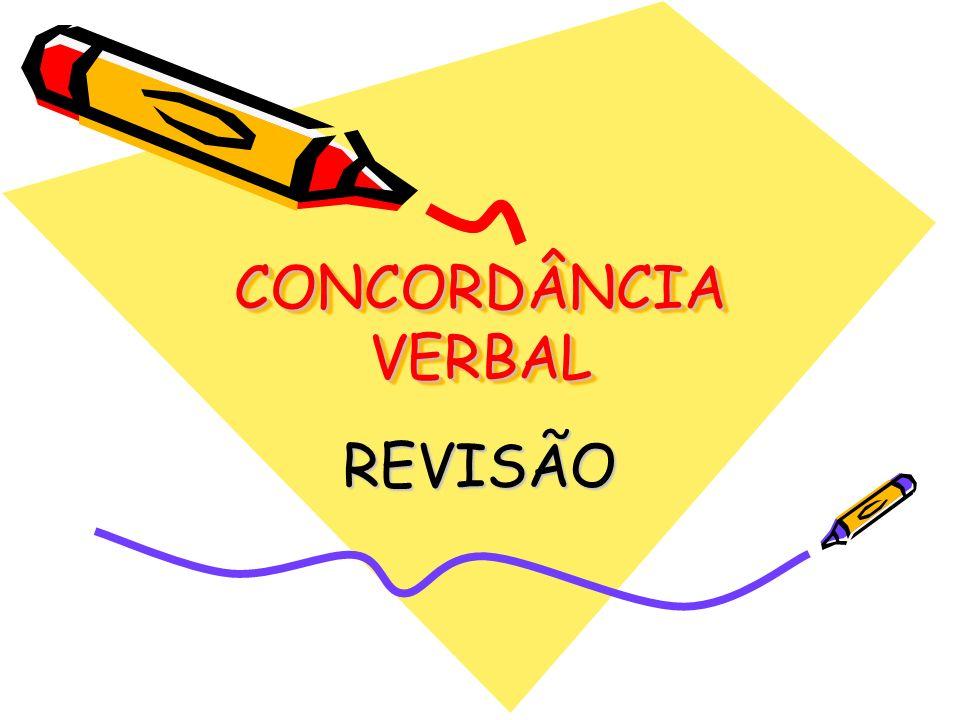 CONCORDÂNCIA VERBAL REVISÃO