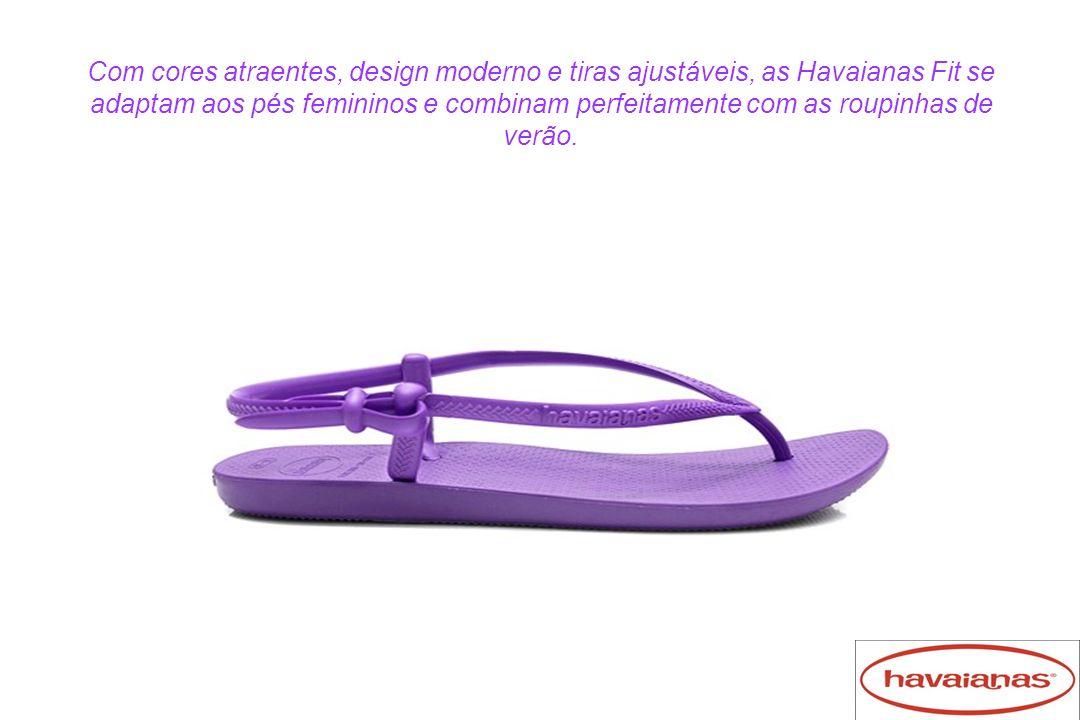 Com cores atraentes, design moderno e tiras ajustáveis, as Havaianas Fit se adaptam aos pés femininos e combinam perfeitamente com as roupinhas de ver