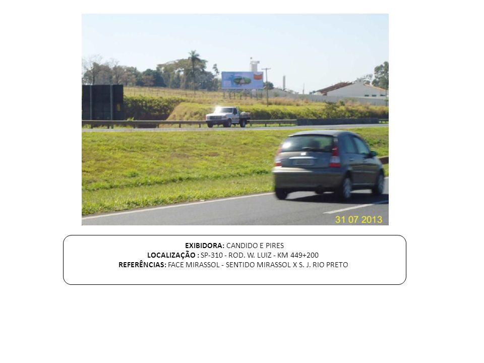 EXIBIDORA: CANDIDO E PIRES LOCALIZAÇÃO : SP-310 - ROD. W. LUIZ - KM 449+200 REFERÊNCIAS: FACE MIRASSOL - SENTIDO MIRASSOL X S. J. RIO PRETO