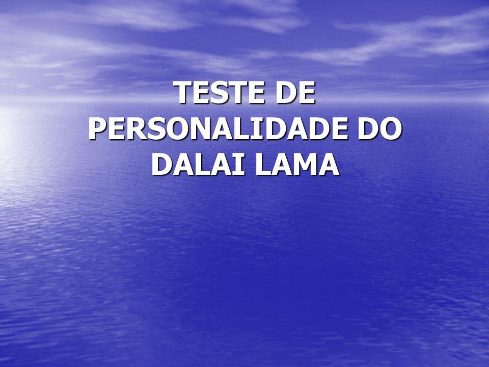 O Dalai Lama disse....(leia e conhecerás como és.