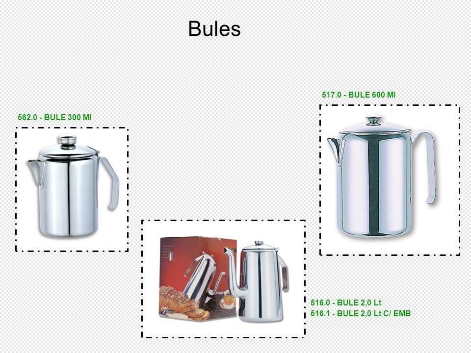 516.0 - BULE 2,0 Lt 516.1 - BULE 2,0 Lt C/ EMB 517.0 - BULE 600 Ml 562.0 - BULE 300 Ml Bules