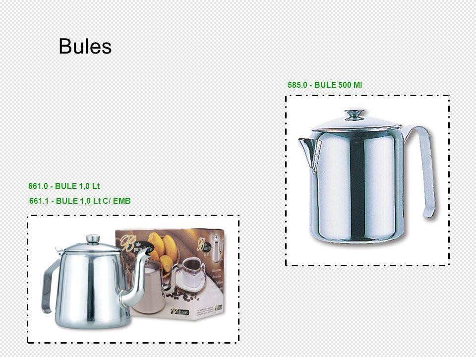 585.0 - BULE 500 Ml 661.0 - BULE 1,0 Lt 661.1 - BULE 1,0 Lt C/ EMB Bules
