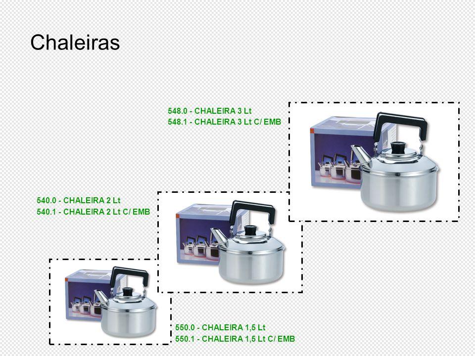540.0 - CHALEIRA 2 Lt 540.1 - CHALEIRA 2 Lt C/ EMB 548.0 - CHALEIRA 3 Lt 548.1 - CHALEIRA 3 Lt C/ EMB 550.0 - CHALEIRA 1,5 Lt 550.1 - CHALEIRA 1,5 Lt