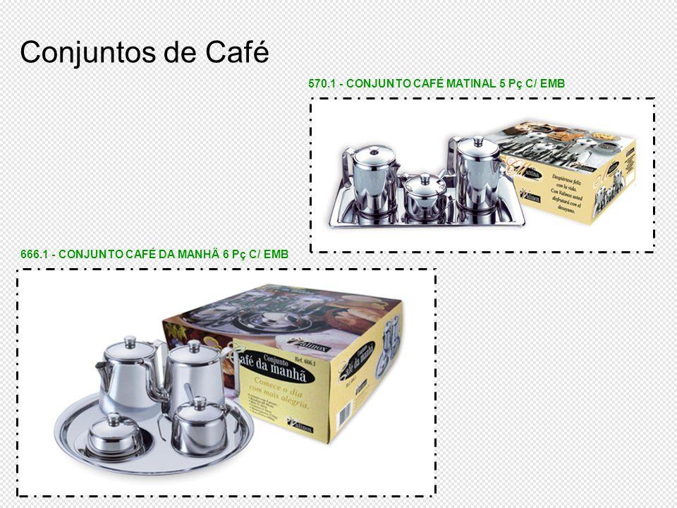 570.1 - CONJUNTO CAFÉ MATINAL 5 Pç C/ EMB 666.1 - CONJUNTO CAFÉ DA MANHÃ 6 Pç C/ EMB Conjuntos de Café