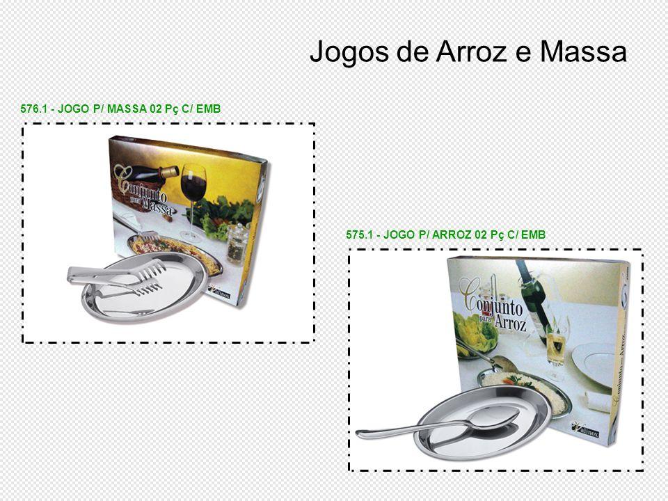 575.1 - JOGO P/ ARROZ 02 Pç C/ EMB 576.1 - JOGO P/ MASSA 02 Pç C/ EMB Jogos de Arroz e Massa