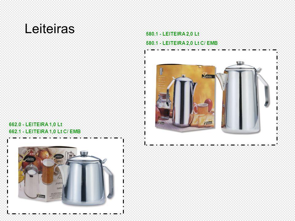 580.1 - LEITEIRA 2,0 Lt 580.1 - LEITEIRA 2,0 Lt C/ EMB 662.0 - LEITEIRA 1,0 Lt 662.1 - LEITEIRA 1,0 Lt C/ EMB Leiteiras