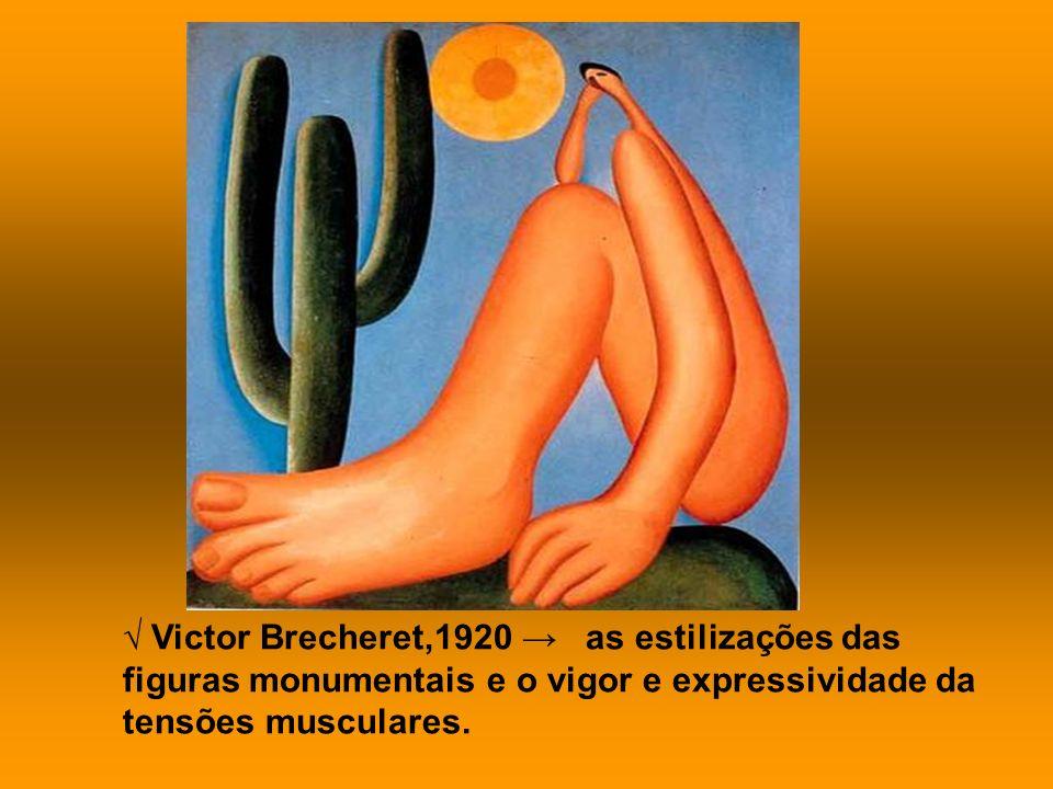 Victor Brecheret,1920 as estilizações das figuras monumentais e o vigor e expressividade da tensões musculares.
