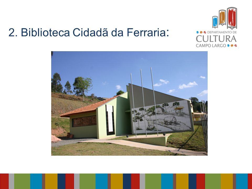 2. Biblioteca Cidadã da Ferraria :