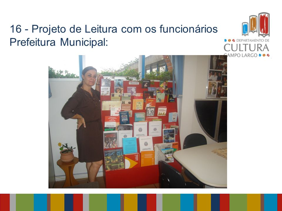 16 - Projeto de Leitura com os funcionários da Prefeitura Municipal: