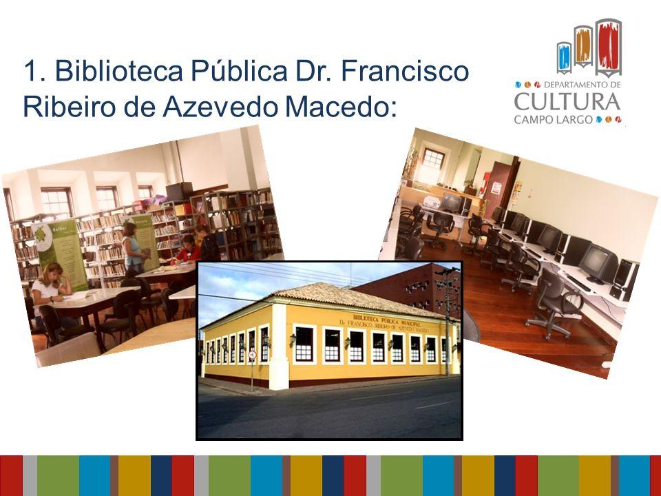 1. Biblioteca Pública Dr. Francisco Ribeiro de Azevedo Macedo: