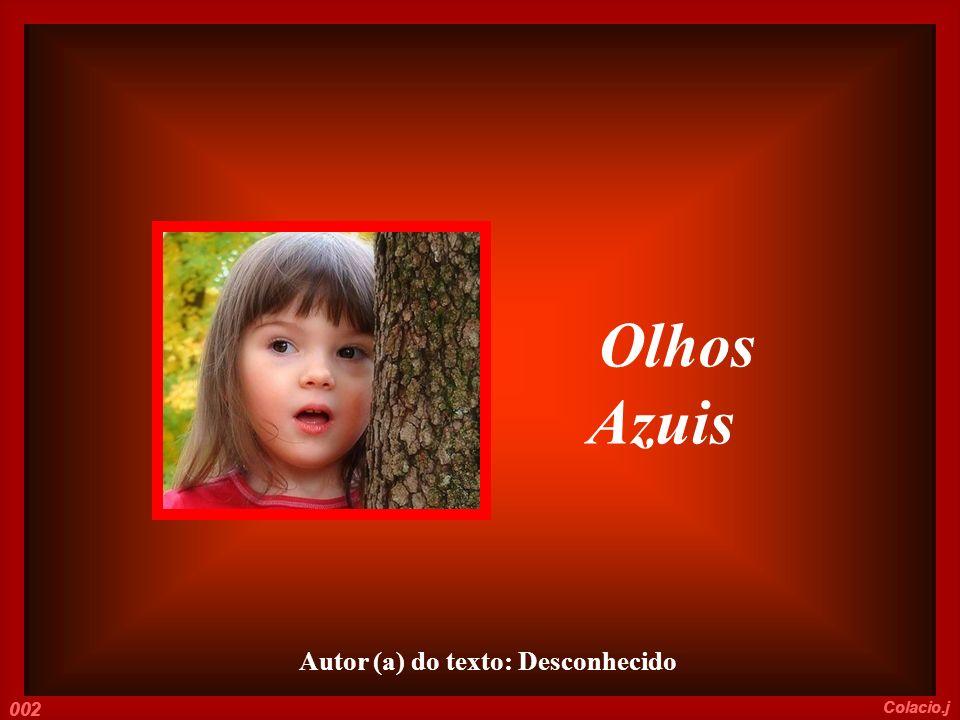 Olhos Azuis Autor (a) do texto: Desconhecido 002 Colacio.j