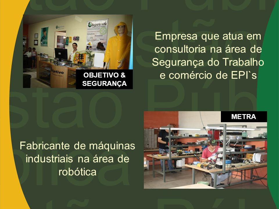 METRA OBJETIVO & SEGURANÇA Empresa que atua em consultoria na área de Segurança do Trabalho e comércio de EPI`s Fabricante de máquinas industriais na