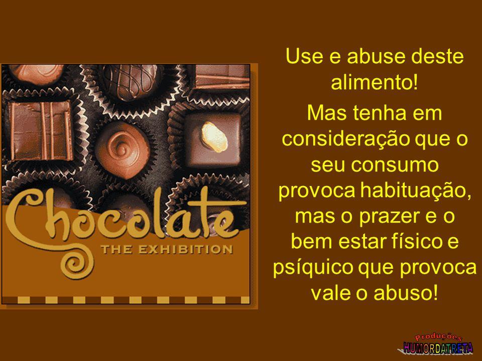 NOVO TIPO DE CHOCOLATE Já se encontra no mercado um novo tipo de chocolate, que luta contra a obesidade, não engorda, embora seja bastante calórico. A