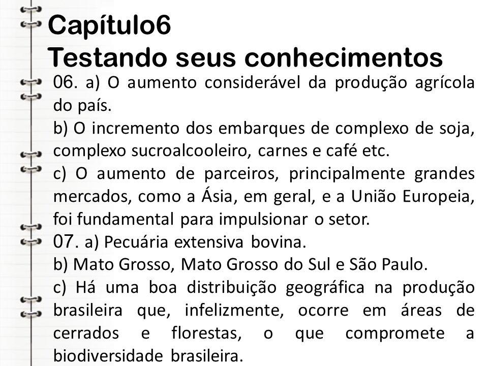 Capítulo6 Testando seus conhecimentos 06. a) O aumento considerável da produção agrícola do país. b) O incremento dos embarques de complexo de soja, c