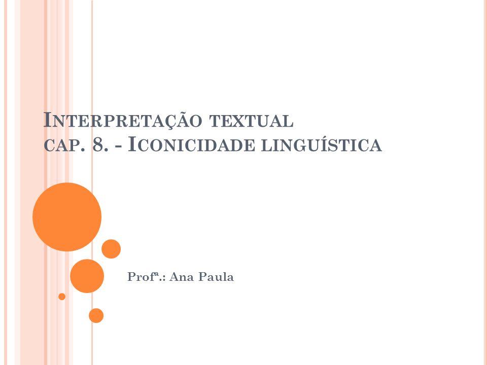 I NTERPRETAÇÃO TEXTUAL CAP. 8. - I CONICIDADE LINGUÍSTICA Profª.: Ana Paula