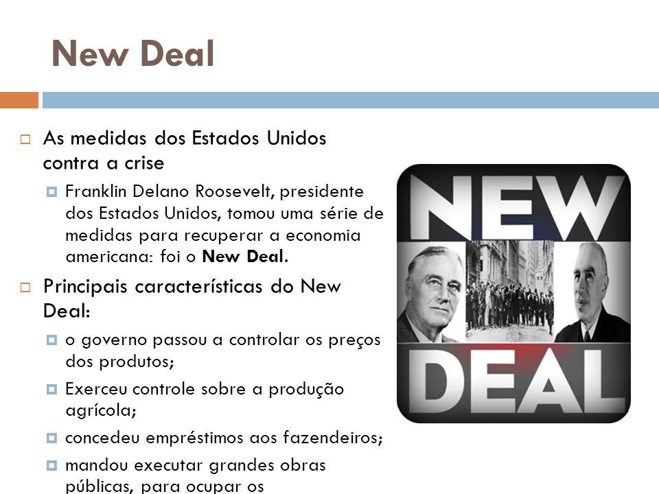 New Deal As medidas dos Estados Unidos contra a crise Franklin Delano Roosevelt, presidente dos Estados Unidos, tomou uma série de medidas para recupe