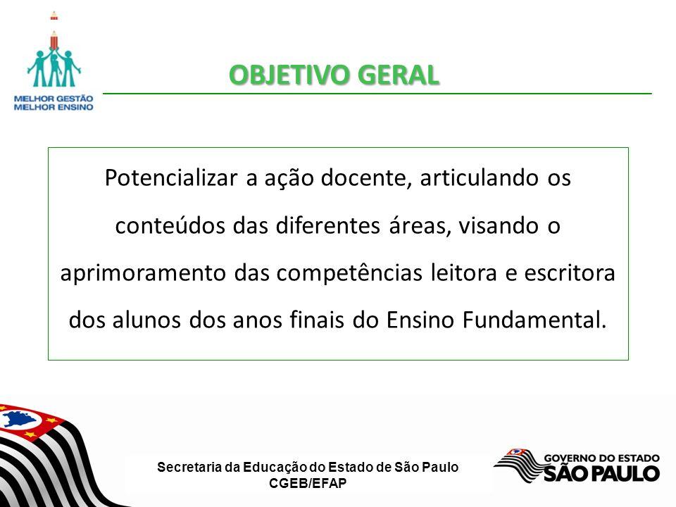 Secretaria da Educação do Estado de São Paulo CGEB/EFAP PÚBLICO ALVO