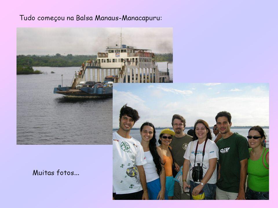 Tudo começou na Balsa Manaus-Manacapuru: Muitas fotos...