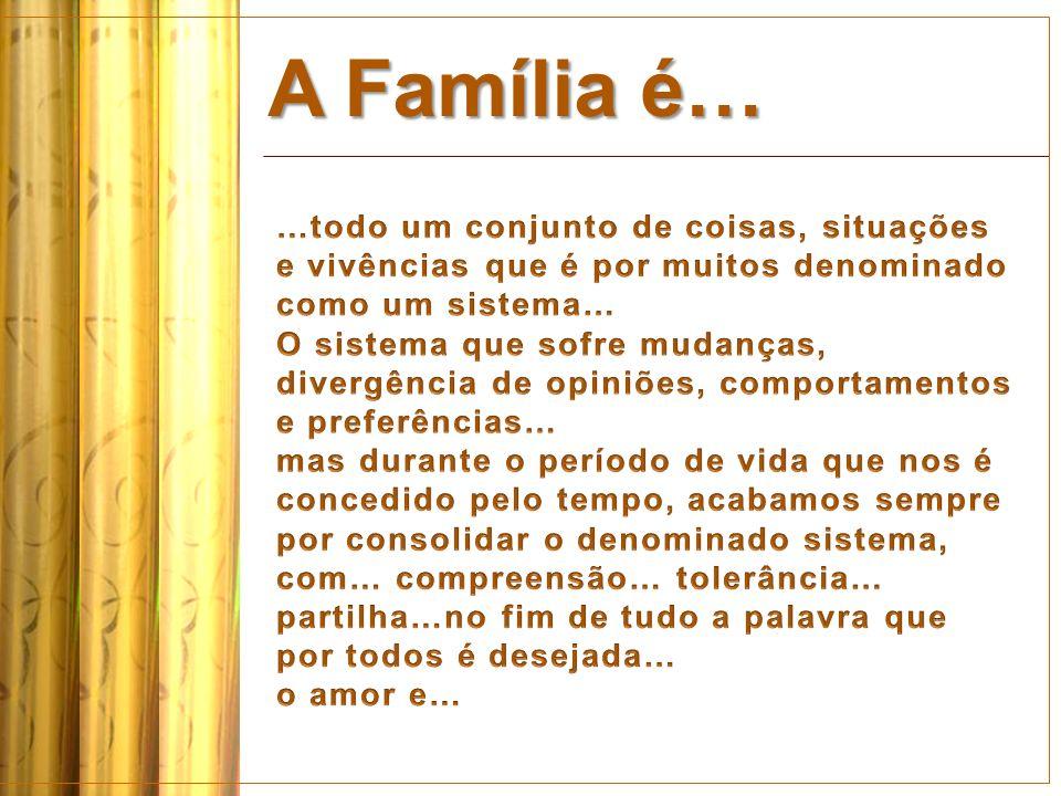 A Família é…