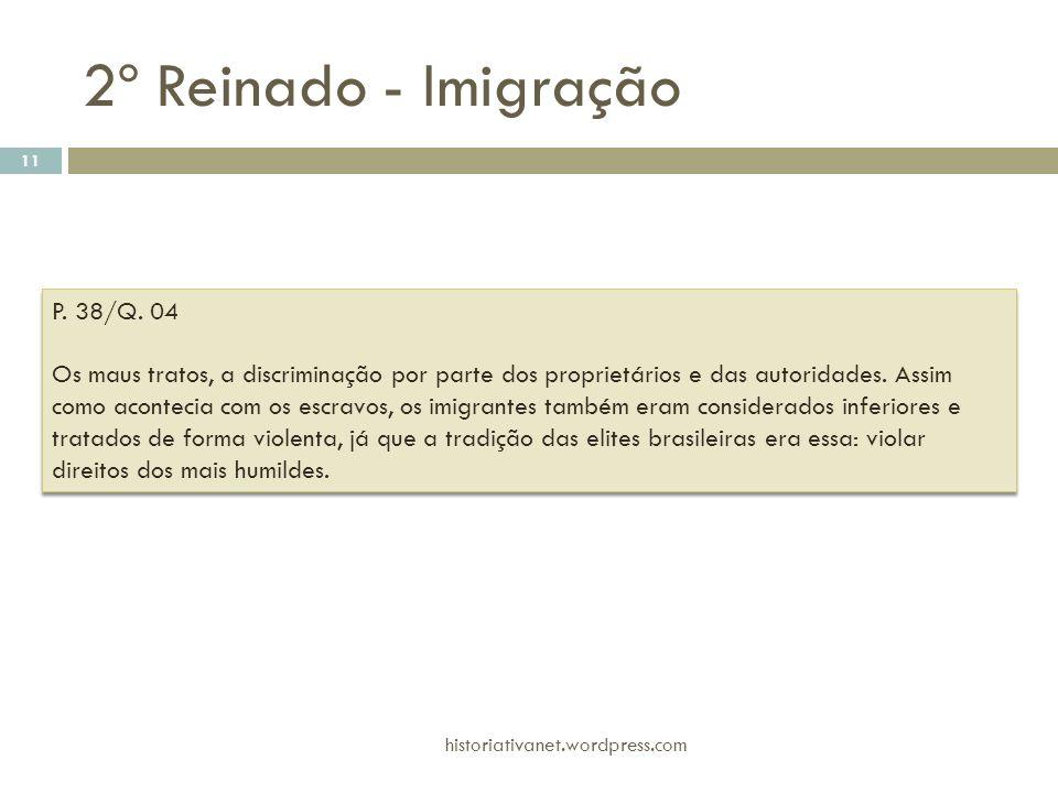 P. 38/Q. 04 Os maus tratos, a discriminação por parte dos proprietários e das autoridades. Assim como acontecia com os escravos, os imigrantes também