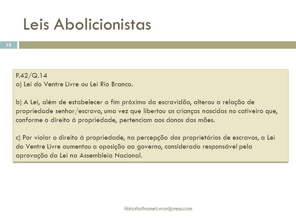 P.42/Q.14 a) Lei do Ventre Livre ou Lei Rio Branco. b) A Lei, além de estabelecer o fim próximo da escravidão, alterou a relação de propriedade senhor