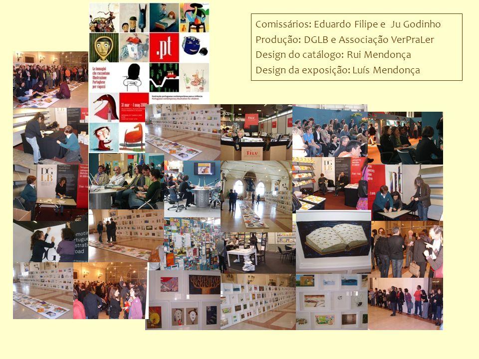 Comissários: Eduardo Filipe e Ju Godinho Produção: DGLB e Associação VerPraLer Design do catálogo: Rui Mendonça Design da exposição: Luís Mendonça