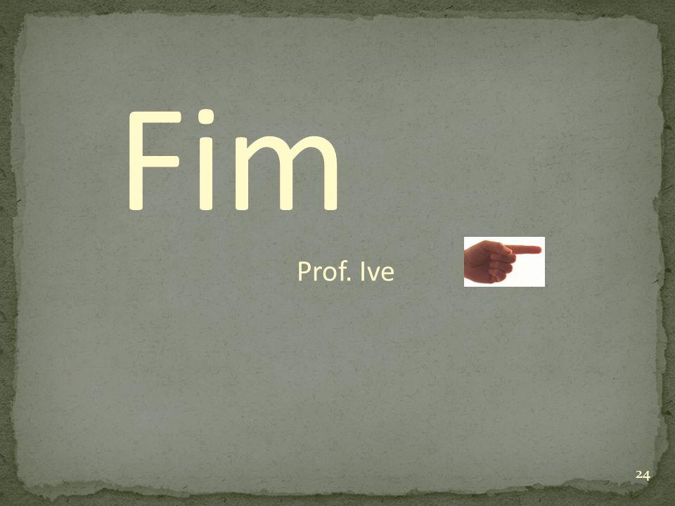 Fim Prof. Ive 24