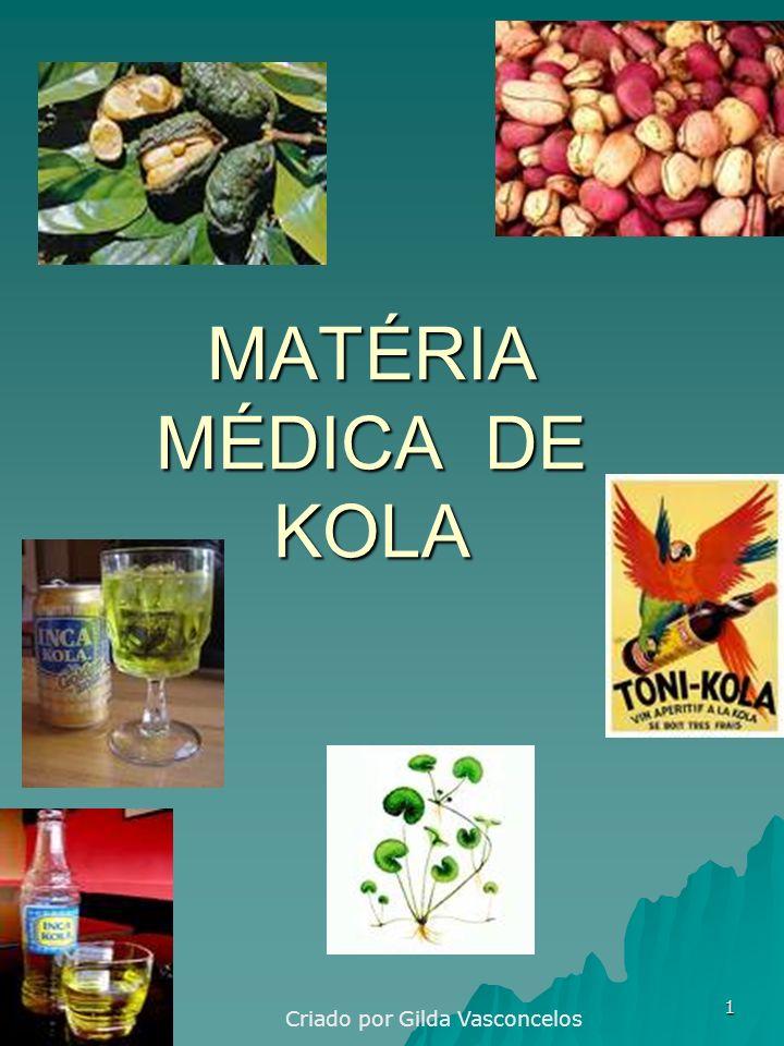 1 MATÉRIA MÉDICA DE KOLA Criado por Gilda Vasconcelos