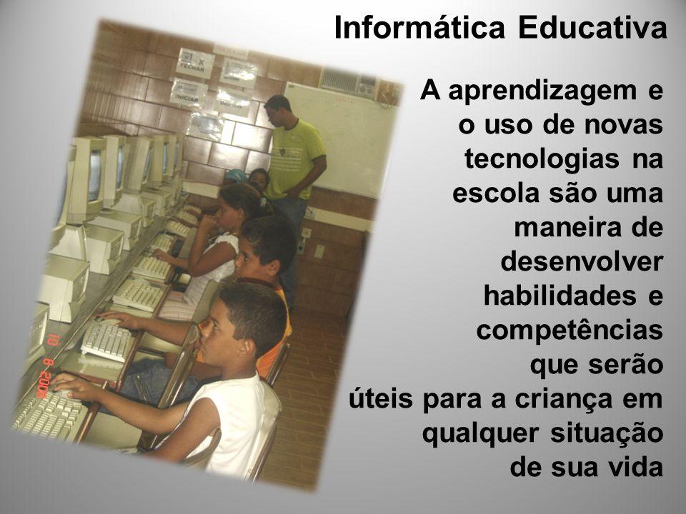 A aprendizagem e o uso de novas tecnologias na escola são uma maneira de desenvolver habilidades e competências que serão úteis para a criança em qual