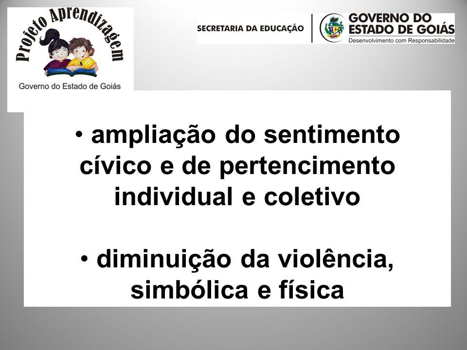 ampliação do sentimento cívico e de pertencimento individual e coletivo diminuição da violência, simbólica e física