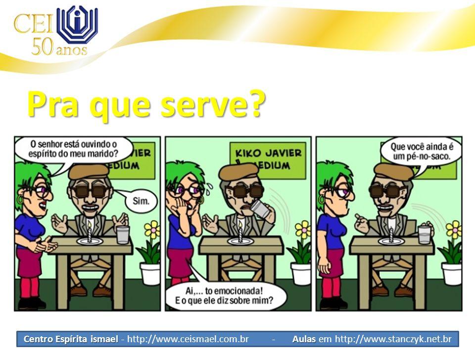 Centro Espírita ismael Aulas Centro Espírita ismael - http://www.ceismael.com.br - Aulas em http://www.stanczyk.net.br Comoacontece.
