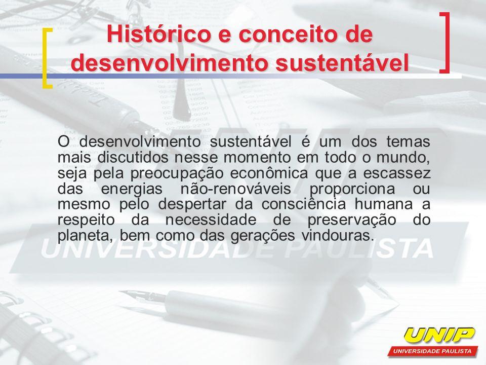 Histórico e conceito de desenvolvimento sustentável O desenvolvimento sustentável é um dos temas mais discutidos nesse momento em todo o mundo, seja p