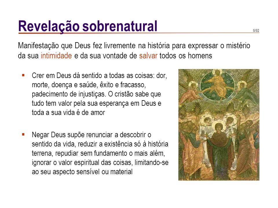 7/92 Revelação sobrenatural Costumam distinguir-se dois níveis no conhecimento natural de Deus: o espontâneo e o racional.
