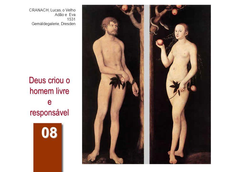 Deus criou o homem livre e responsável 08 CRANACH, Lucas, o Velho Adão e Eva 1531 Gemäldegalerie, Dresden