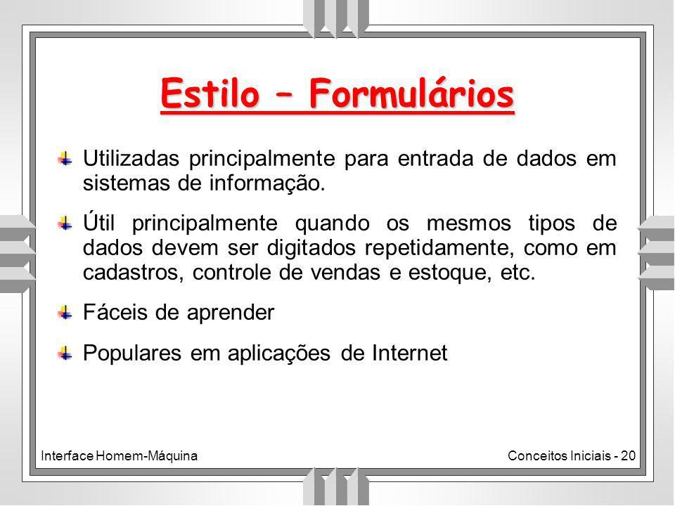 Interface Homem-MáquinaConceitos Iniciais - 20 Utilizadas principalmente para entrada de dados em sistemas de informação.