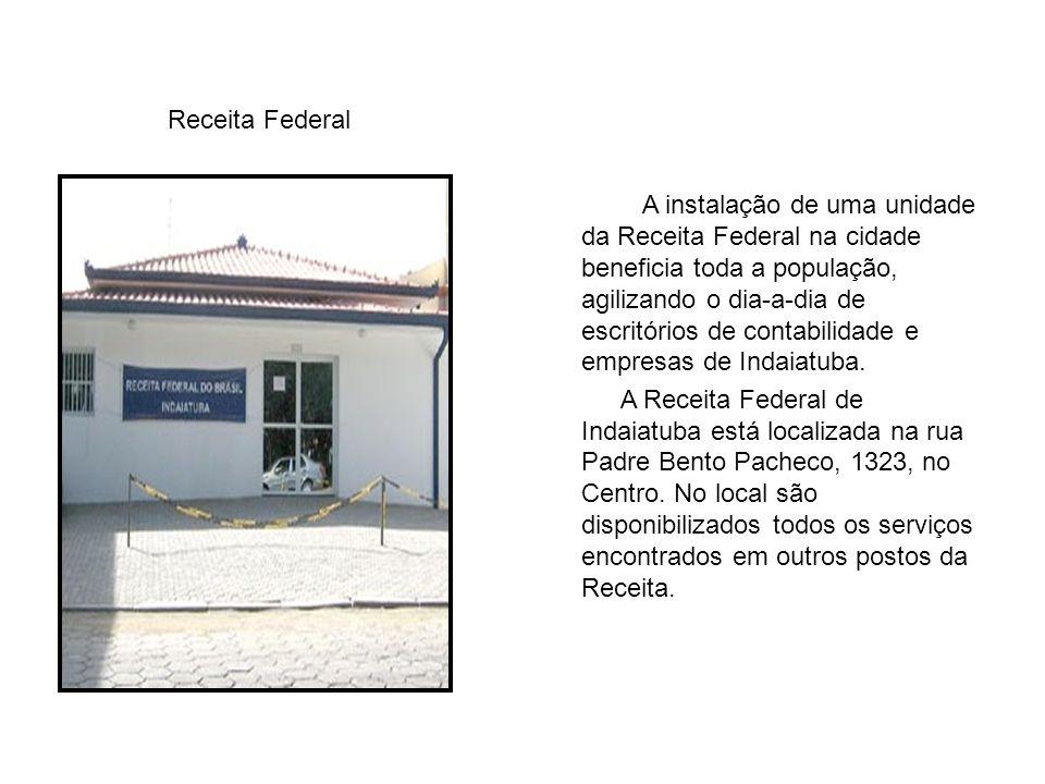 Receita Federal A instalação de uma unidade da Receita Federal na cidade beneficia toda a população, agilizando o dia-a-dia de escritórios de contabilidade e empresas de Indaiatuba.