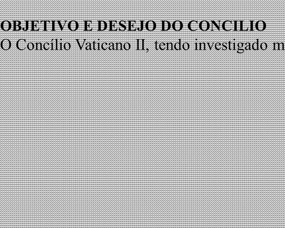 OBJETIVO E DESEJO DO CONCILIO O Concílio Vaticano II, tendo investigado mais profundamente o mistério da Igreja, não hesita agora em dirigir a sua pal