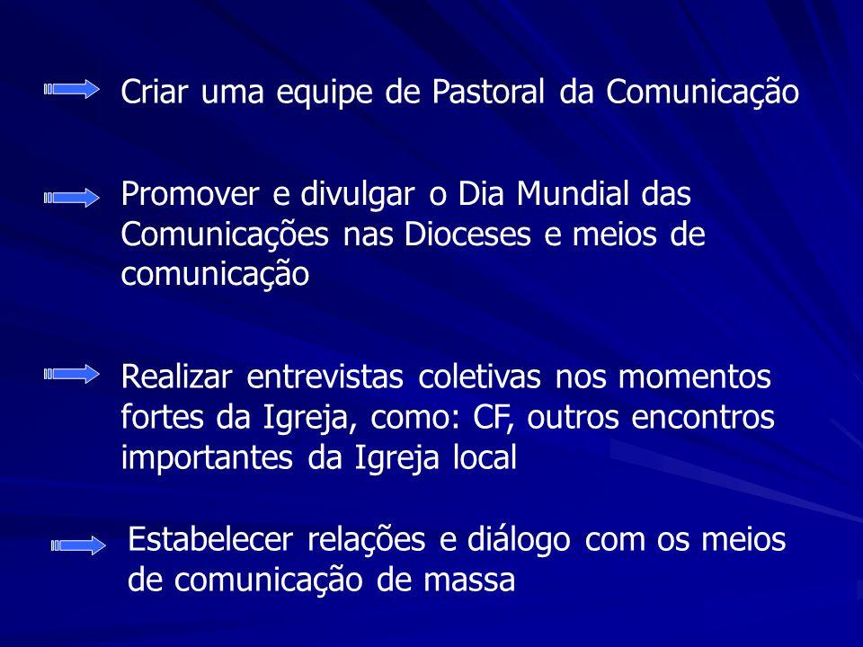Promover e divulgar o Dia Mundial das Comunicações nas Dioceses e meios de comunicação Realizar entrevistas coletivas nos momentos fortes da Igreja, c