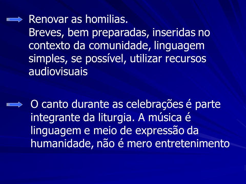 Renovar as homilias.